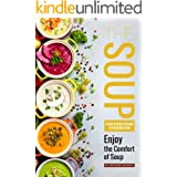 The Soup for Everyone Cookbook: Enjoy the Comfort of Soup