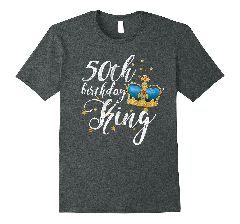 50th Birthday King T Shirt Funny Mens B Day Tee FL