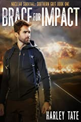 Brace for Impact (Nuclear Survival: Southern Grit Book 1) Kindle Edition