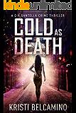 Cold as Death (Gia Santella Crime Thriller Series Book 9)