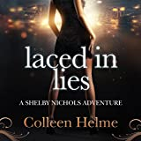 Laced in Lies: A Shelby Nichols Adventure, Book 10