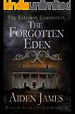 The Forgotten Eden (Talisman Chronicles Book 1)