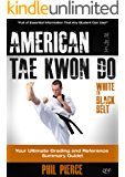 American Taekwondo: Your Ultimate Training and Grading Guide! (ATA Styles Tae Kwon Do)