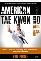 American Taekwondo: Your Ultimate Training and Grading Guide! (ATA Styles Tae Kwon Do) Kindle Edition