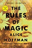 The Rules of Magic: A Novel (The Practical Magic Series)
