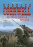 Il filo della spada: Le storie dei re sassoni (La Gaja scienza Vol. 925)