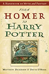 From Homer to Harry Potter: A Handbook on Myth and Fantasy Kindle Edition