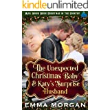 The Unexpected Christmas Baby and Katie's Surprise Husband: Mail Order Bride Historical Romance (Mail Order Bride Christmas i