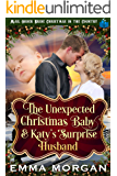 The Unexpected Christmas Baby and Katie's Surprise Husband: Mail Order Bride Historical Romance (Mail Order Bride…