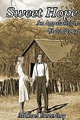 Sweet Hope: An Appalachian Ghost Story Kindle Edition