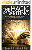The Magic of Writing: How to use writing and practical magic to get consistent results (How Magic Works Book 6)