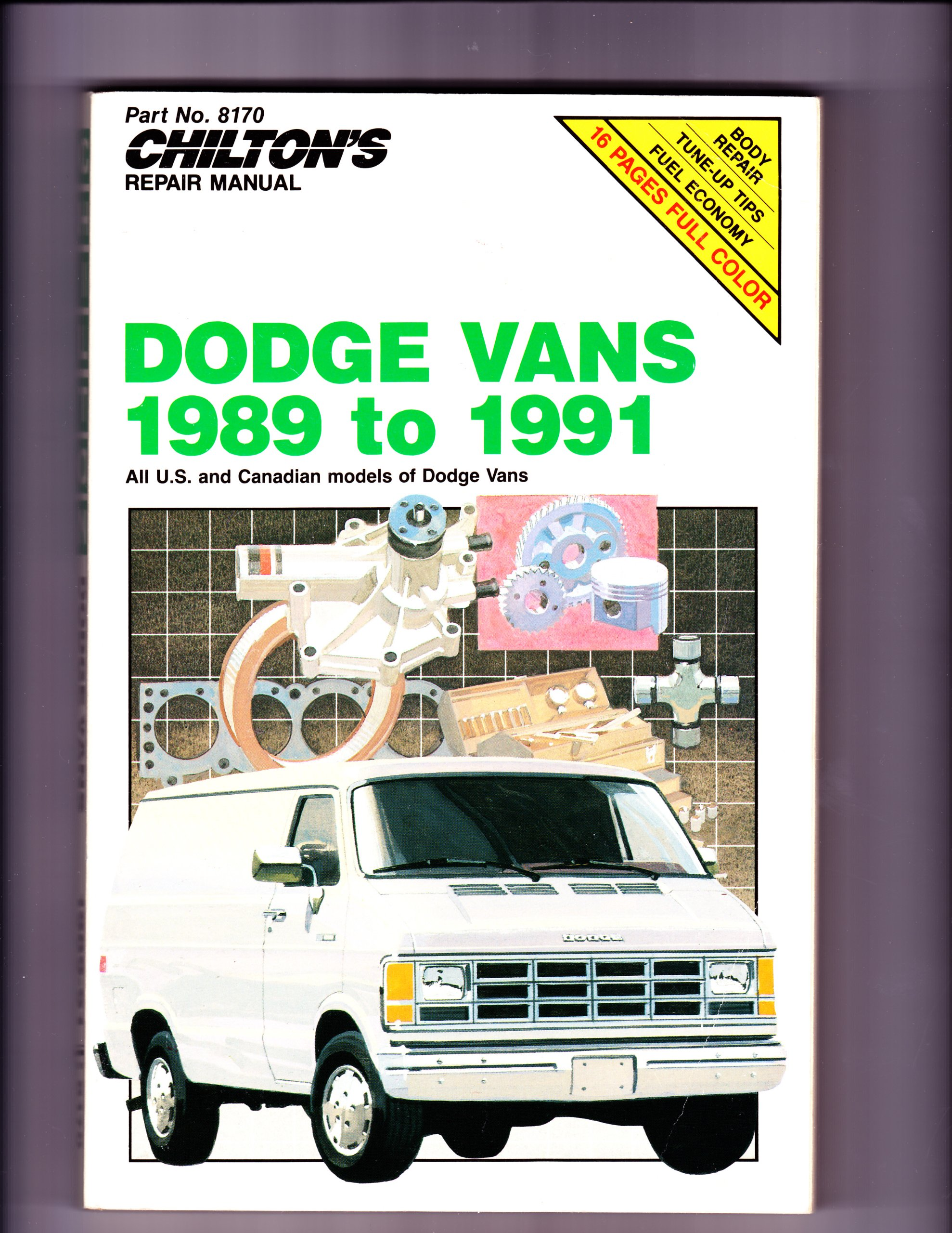 Chilton's Repair Manual: Dodge Vans 1989-91 : Covers All U.S. and Canadian  Models of Dodge Vans: Chilton Book Company: 9780801981708: Amazon.com: Books