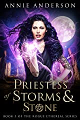 Priestess of Storms & Stone (Rogue Ethereal Book 5) Kindle Edition