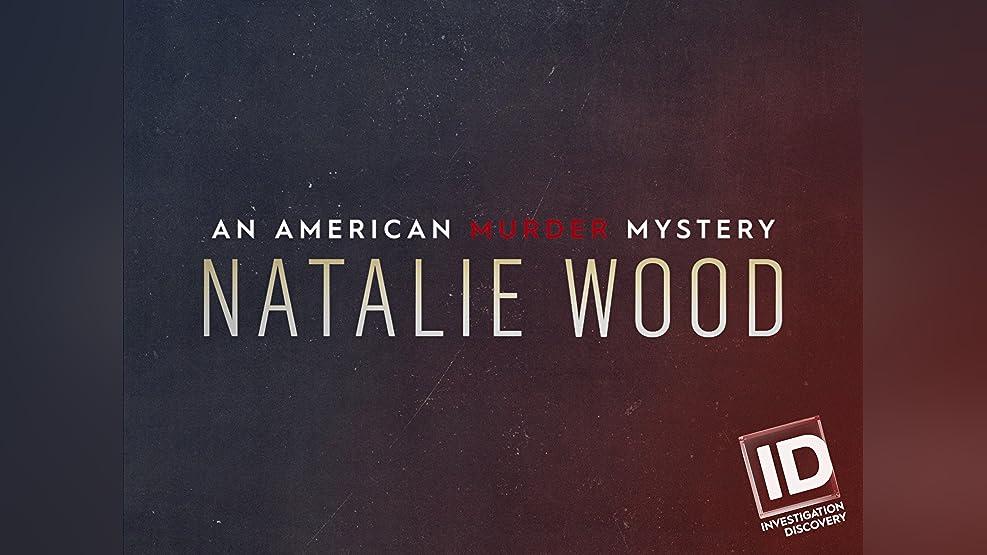 Natalie Wood An American Murder Mystery Season 1