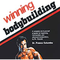 Winning Bodybuilding: A Complete Do-It-Yourself Program for Beginning, Intermediate, and Advanced Bodybuilders by Mr. Olympia