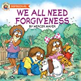 We All Need Forgiveness (Little Critter Inspired Kids)