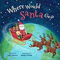 Where Would Santa Go?: a Christmas adventure with the most famous world traveler