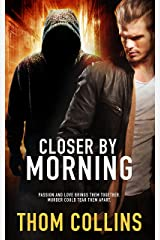 Closer by Morning Kindle Edition