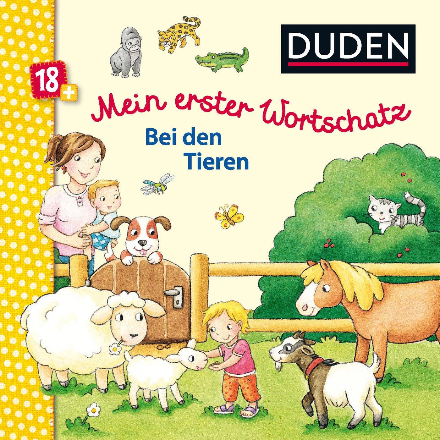 Duden: Mein erster Wortschatz Bei den Tieren: ab 18 Monaten (DUDEN Pappbilderbücher 18+ Monate)