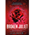 Broken Juliet (The Starcrossed Series)