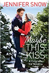 Maybe This Kiss (Colorado Ice Book 1) Kindle Edition