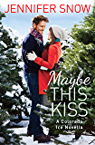 Maybe This Kiss (Colorado Ice)