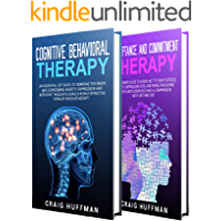Cognitive Behavioral Therapy: How to Use CBT to Overcome Anxiety, Depression and Intrusive Thoughts + A Guide to…