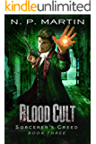 Blood Cult: An Urban Fantasy Novel (Sorcerer's Creed Book 3)