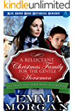 A Reluctant Christmas Family for the Gentle Horseman: Mail Order Bride Historical Romance (The Twelve Mail Order Brides…