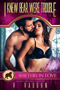 I Knew Bear Were Trouble: A Shifters in Love Fun and Flirty Romance (Bewitched by the Bear Book 5)