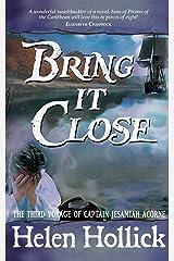 Bring It Close (Jesamiah Acorne & his ship Book 3) Kindle Edition