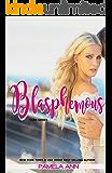 Blasphemous (Torn Series Book 3)