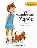 Les maladresses d'Agnès : Une histoire sur la dyspraxie