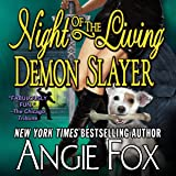 Night of the Living Demon Slayer: Biker Witches Mystery Book 7