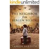 The Neighbor from Bergen Belsen: A WW2 Jewish Holocaust Survival True Story