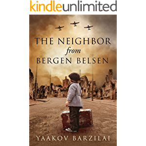 The Neighbor from Bergen Belsen: A WW2 Jewish Holocaust Survival True Story