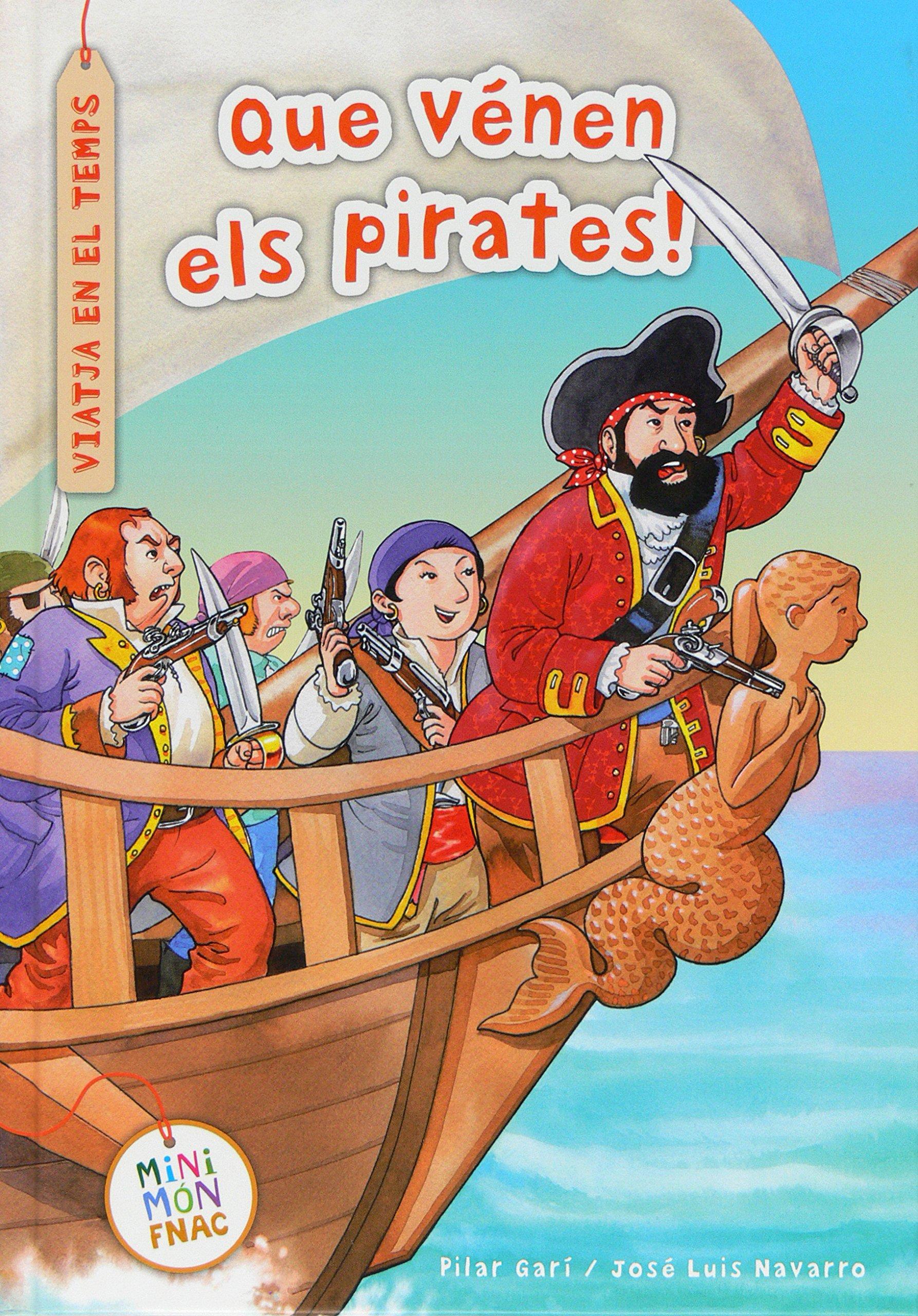 Que vénen els pirates! (Mini Mundo Fnac): Amazon.es: Pilar Garí de Aguilera, José Luis Navarro García: Libros