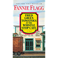 Fried Green Tomatoes at the Whistle Stop Cafe: A Novel (Ballantine Reader's Circle) book cover