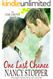 One Last Chance: A Small-Town Romance (Oak Grove series Book 3)