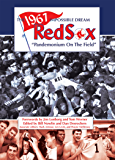 The 1967 Impossible Dream Red Sox: Pandemonium on the Field (The SABR Digital Library Book 47)
