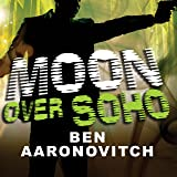 Moon Over Soho: Peter Grant, Book 2
