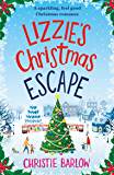 Lizzie's Christmas Escape: A sparkling feel good Christmas romance