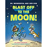 Blast Off to the Moon! (Dr. Wonderful and Her Dog)