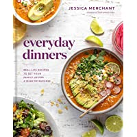 Everyday Dinners: Real-Life Recipes to Set Your Family Up for a Week of Success