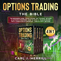 Options Trading: The Bible: 4 in 1: The Beginners Guide, Crash Course, Day Trading Options & Ultimate Strategies. How to…
