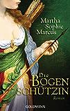 Die Bogenschützin: Roman (German Edition)