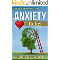 Anxiety Relief: A Thorough Self-Care Manual For Anxiety, Stress, And Panic