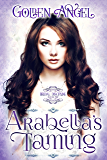 Arabella's Taming (Bridal Discipline Book 5)