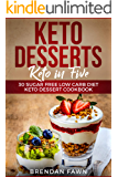 Keto Desserts: Keto in Five: 30 Sugar Free Low Carb Diet Keto Dessert Cookbook (keto in 5, 5 ingredient keto, 5…