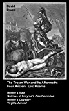 The Trojan War and Its Aftermath: Four Epic Poems